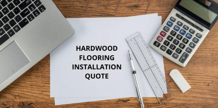 What are included in a hardwood floor installation quote?